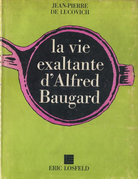 La vie exaltante d'Alfred Baugard