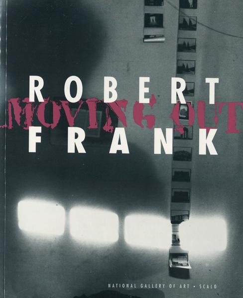 ロバート・フランク: ムーヴィング・アウト