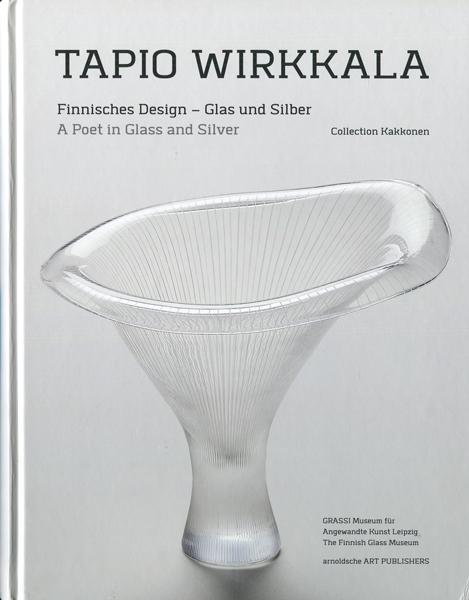 Tapio Wirkkala: Finnisches Design - Glas und Silber / A Poet in Glass and Silver