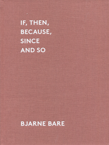Bjarne Bare: If, Then, Because, Since and So