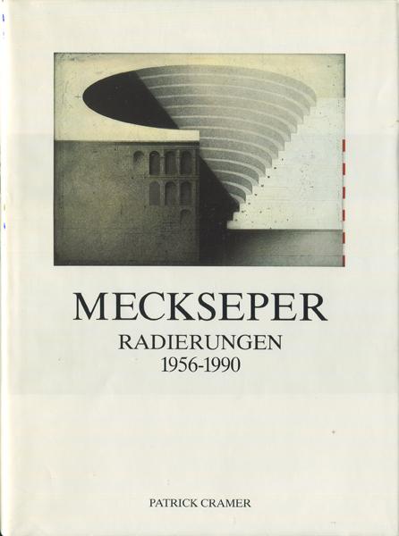 Friedrich Meckseper: Radierungen 1956-1990