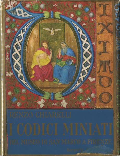 I Codici MIniati Del Museo di San Marco a Firenze