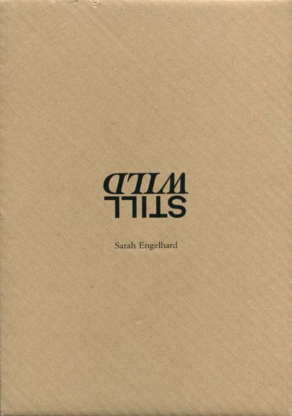 Sarah Laure Engelhard: Still Wild [Signed]