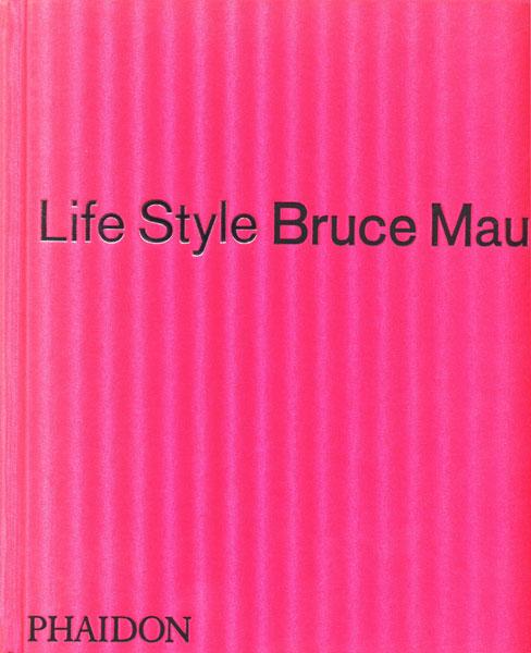 Bruce Mau: Life Style