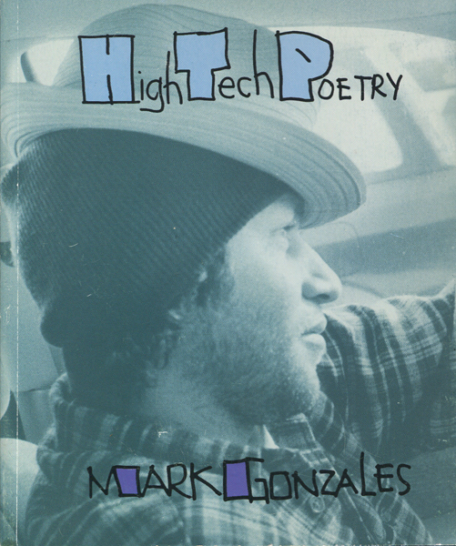 Mark Gonzales: High Tech Poetry