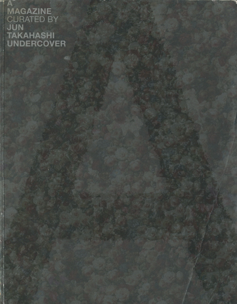 A MAGAZINE #4 CURATED BY JUN TAKAHASHI/UNDERCOVER