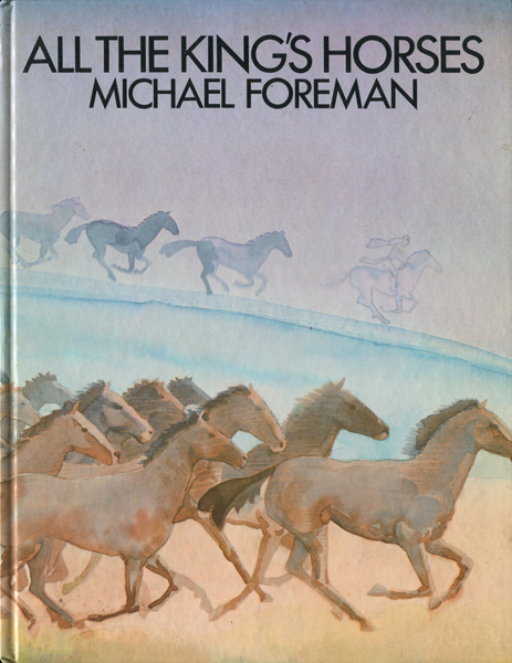 Michael Foreman: ALL THE KING'S HORSES