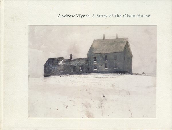 Andrew Wyeth A Story of the Olson House