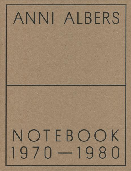 Anni Alberts: Notebook 1970-1980