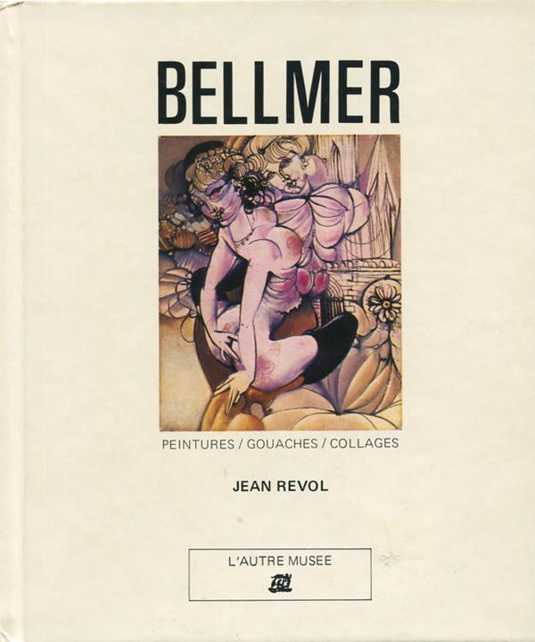 Bellmer : Peintures,gouaches,collages/Dessins,Sculptures 2冊セット