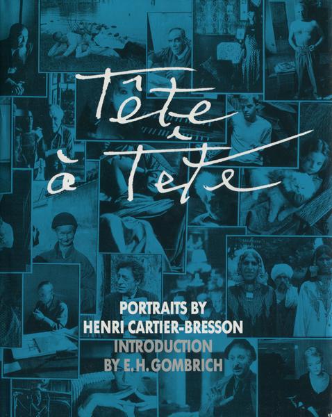TETE A TETE - Portraits by Henri Cartier-Bresson