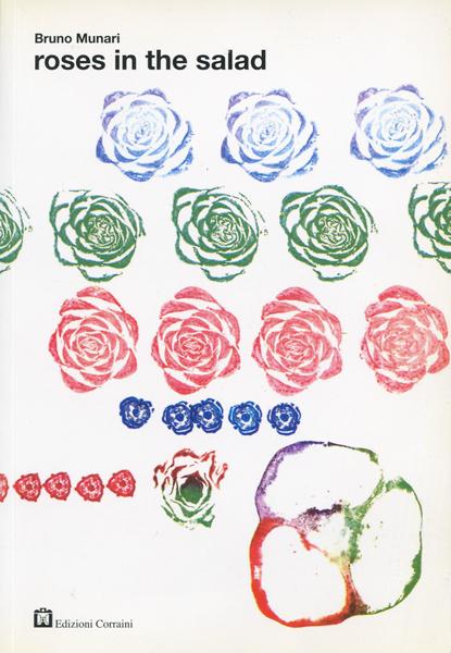 Bruno Munari: roses in the salad