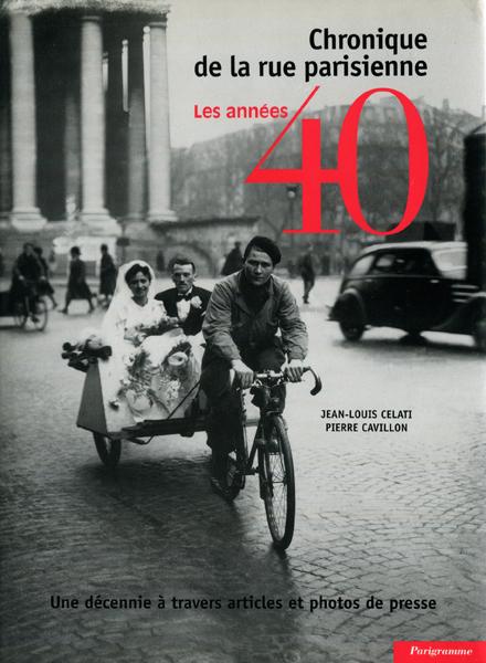 Chronique de la rue parisienne - Les annees 40