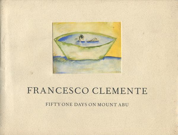 Francesco Clemente: Fifty one days on mount abu