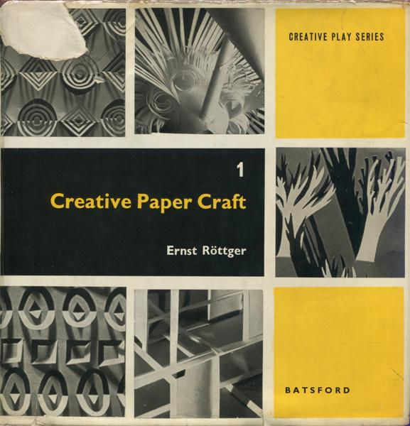 Ernst Rottger: Creative Paper Craft 1