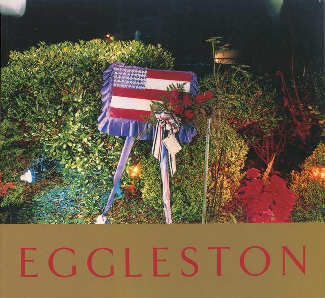William Eggleston: ANCIENT AND MODERN