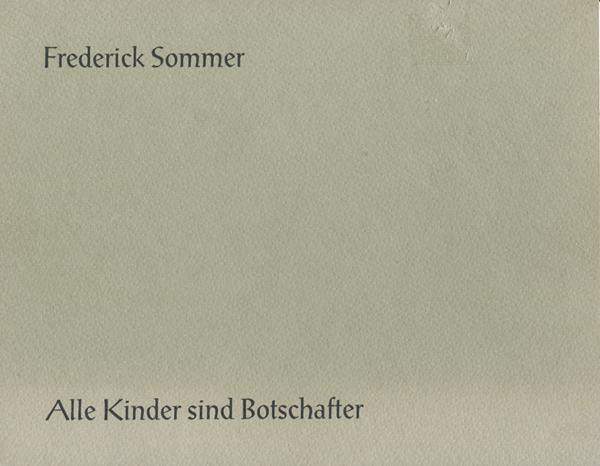 Frederick Sommer: Alle Kinder Sind Botschafter / All Children are Ambassadors