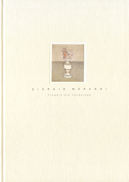 ジョルジョ・モランディ 花と風景 展 図録