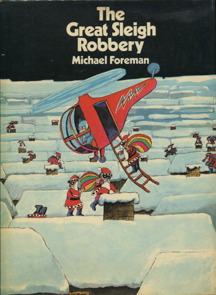 Michael Foreman: The Great Sleigh Robbery
