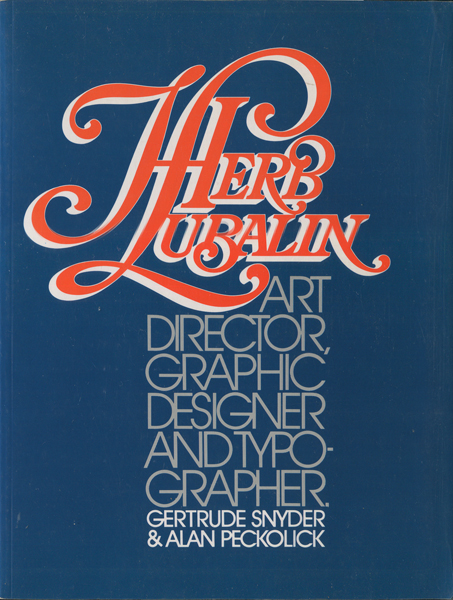 HERB LUBALIN: Art Director, Graphic Designer and Typographer.