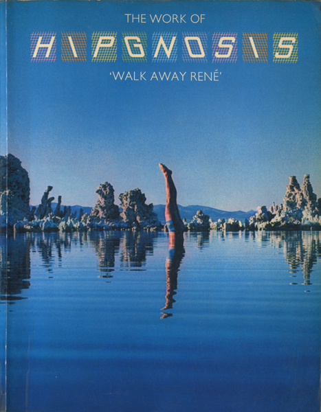 THE WORK OF HIPGNOSIS 'WALK AWAY RENE'