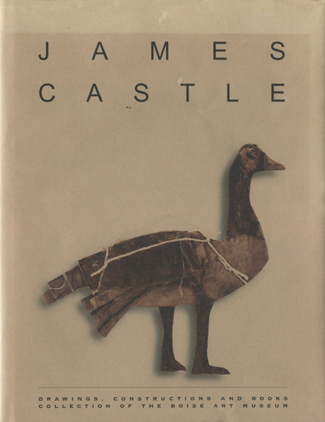 James Castle: Drawings, Constructions, and Books   Collection of the Boise Art Museum