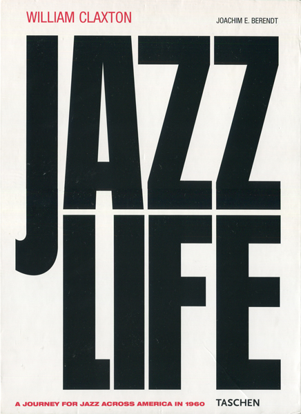 William Claxton: JAZZLIFE