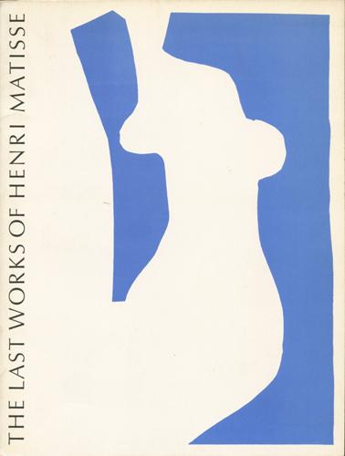 Henri Matisse: THE LAST WORKS OF HENRI MATISSE・LARGE CUT GOUACHES