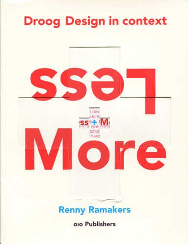 Renny Ramakers: Droog Design in context Less+More