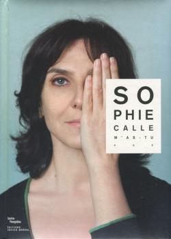 Sophie Calle: M'as-Tu Vue