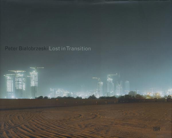 Peter Bialobrzeski: Lost in Transition