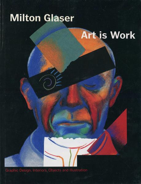 Milton Glaser: Art is Work