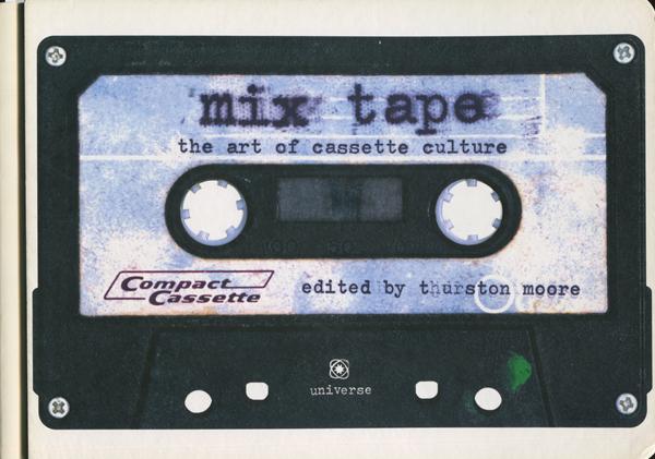 Thurston Moore: MixTape: The Art of Cassette Culture