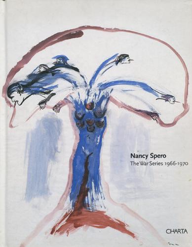 Nancy Spero: The War Series 1966 - 1970