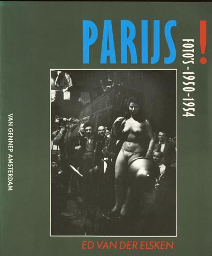Ed Van Der Elsken: PARIJS!  FOTO'S 1950-1954