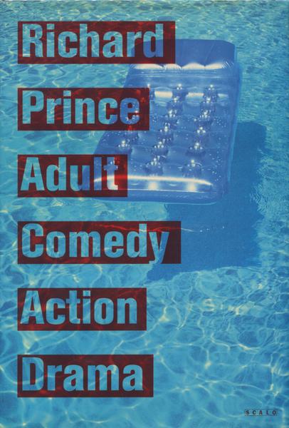 Richard Prince: Adult Comedy Action Drama