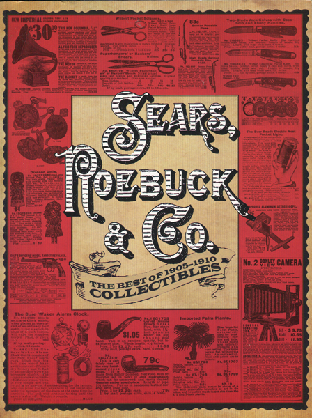 SEARS, ROEBUCK & Go. THE BEST OF 1905-1910 COLLECTIBLES