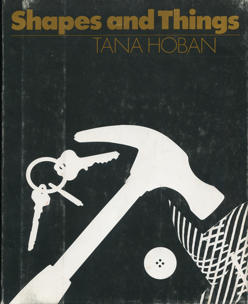 Tana Hoban: Shapes and Things