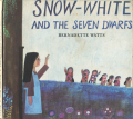 Bernadette Watts: Snow-White and The Seven Dawrfs