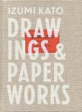 IZUMI KATO:DRAWINGS & PAPER WORKS