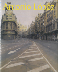現代スペイン・リアリズムの巨匠 アントニオ・ロペス展 図録