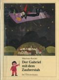 Marlene Reidel: Der Gabriel mit dem Zauberstab