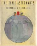 Umberto Eco & Eugenio Carmi: The Three Astronauts