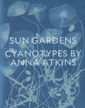 Sun Gardens Cyanotypes by Anna Atkins
