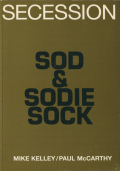 Mike Kelley, Paul McCarthy: Sod and Sodie Sock Comp. O.S.O.
