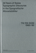 30 Years of Swiss Typographic Discourse in the Typografische Monatsblatter: TM RSI SGM 1960-90