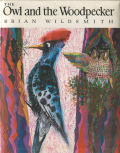 Brian Wildsmith: The Owl and the Woodpecker