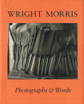 Wright Morris: Photographs & Words