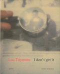 Luc Tuymans: I don't get it [signed]