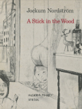 Jockum Nordstrom: A Stick in the Wood